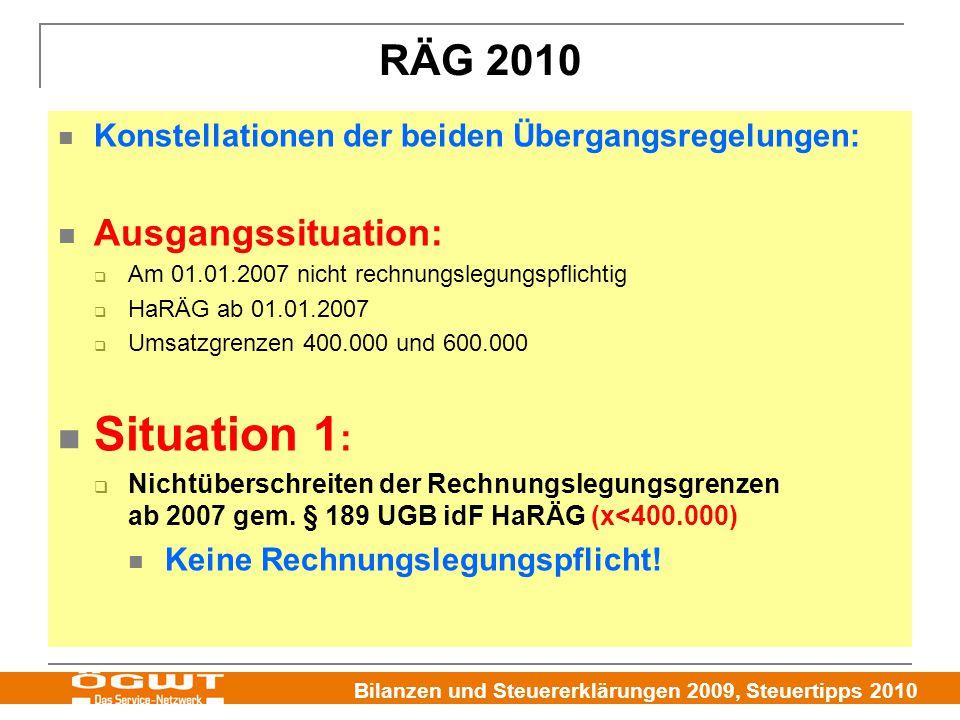 Bilanzen und Steuererklärungen 2009, Steuertipps 2010 RÄG 2010 Konstellationen der beiden Übergangsregelungen: Ausgangssituation:  Am 01.01.2007 nich