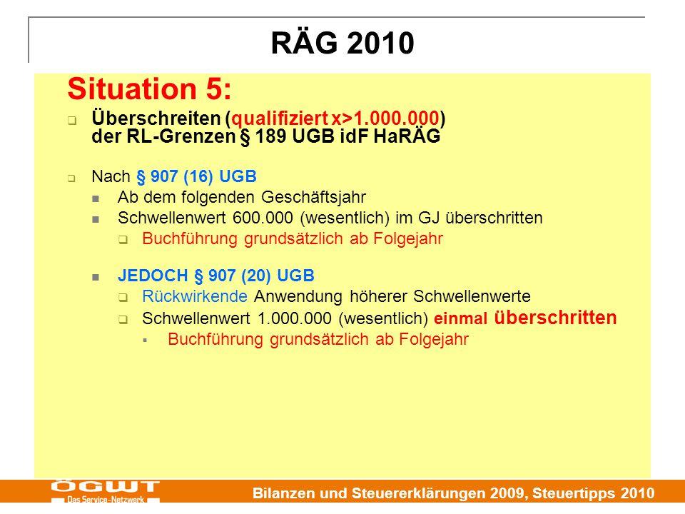 Bilanzen und Steuererklärungen 2009, Steuertipps 2010 RÄG 2010 Situation 5:  Überschreiten (qualifiziert x>1.000.000) der RL-Grenzen § 189 UGB idF Ha