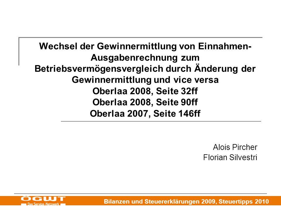 Bilanzen und Steuererklärungen 2009, Steuertipps 2010 Wechsel der Gewinnermittlung von Einnahmen- Ausgabenrechnung zum Betriebsvermögensvergleich durc