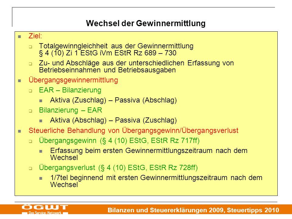 Bilanzen und Steuererklärungen 2009, Steuertipps 2010 Wechsel der Gewinnermittlung Ziel:  Totalgewinngleichheit aus der Gewinnermittlung § 4 (10) Zi