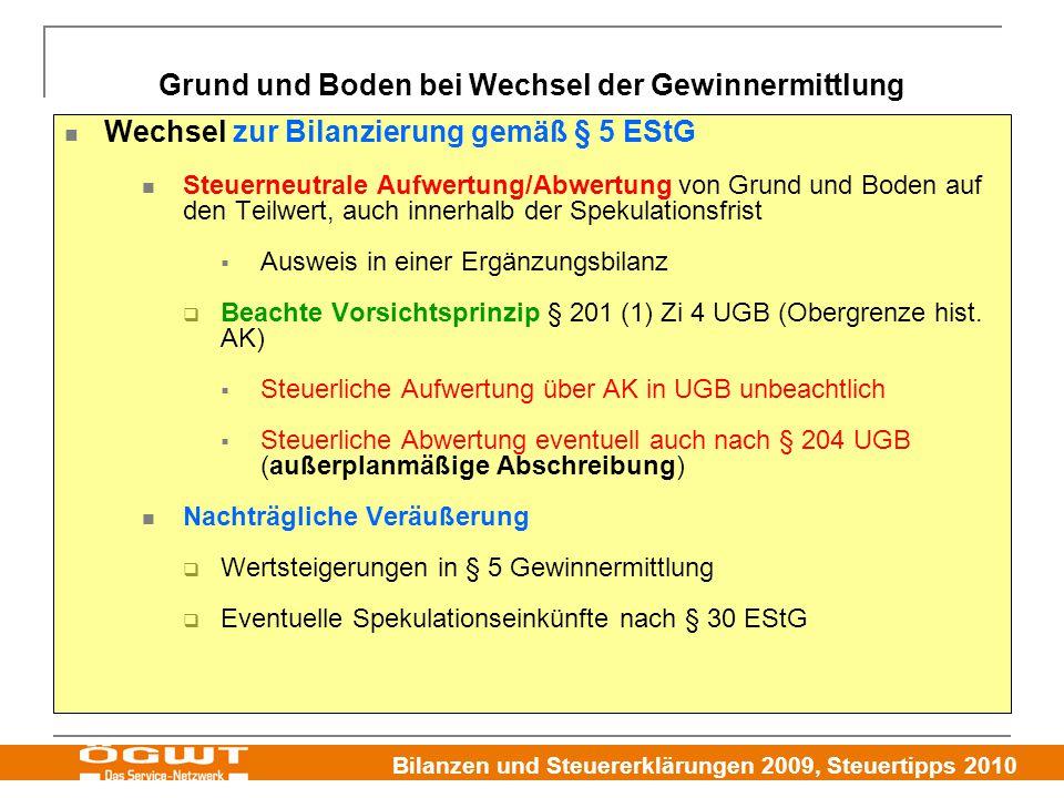 Bilanzen und Steuererklärungen 2009, Steuertipps 2010 Grund und Boden bei Wechsel der Gewinnermittlung Wechsel zur Bilanzierung gemäß § 5 EStG Steuern