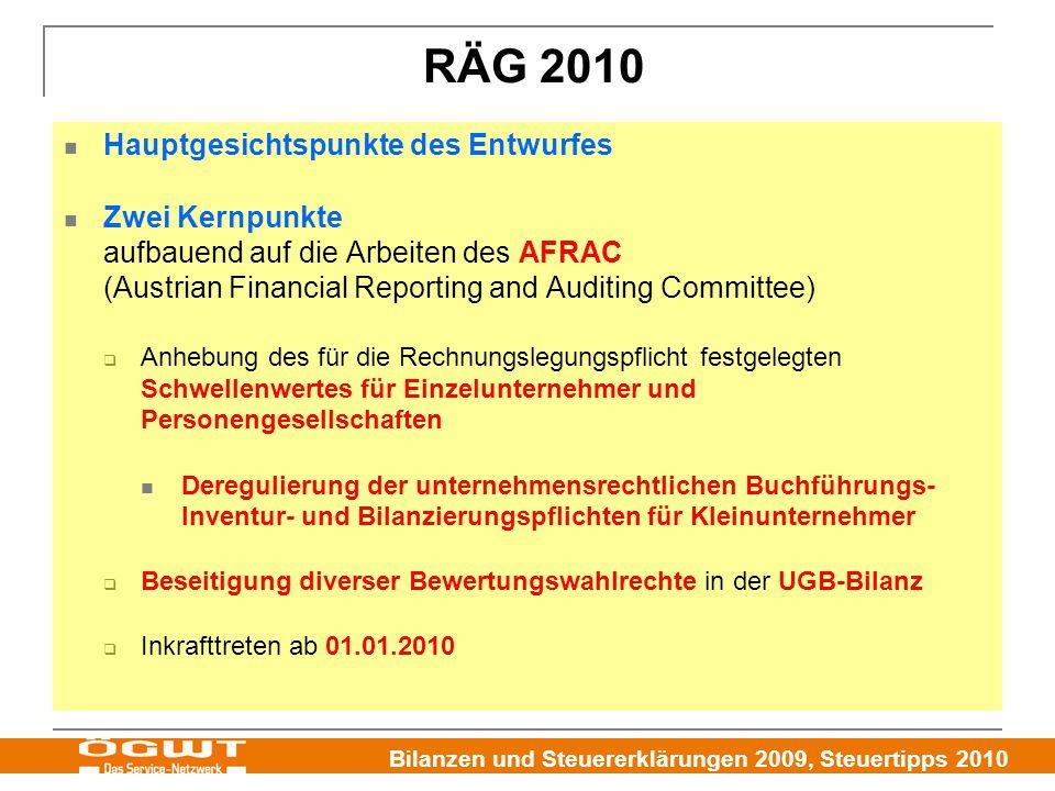 Bilanzen und Steuererklärungen 2009, Steuertipps 2010 RÄG 2010 Hauptgesichtspunkte des Entwurfes Zwei Kernpunkte aufbauend auf die Arbeiten des AFRAC