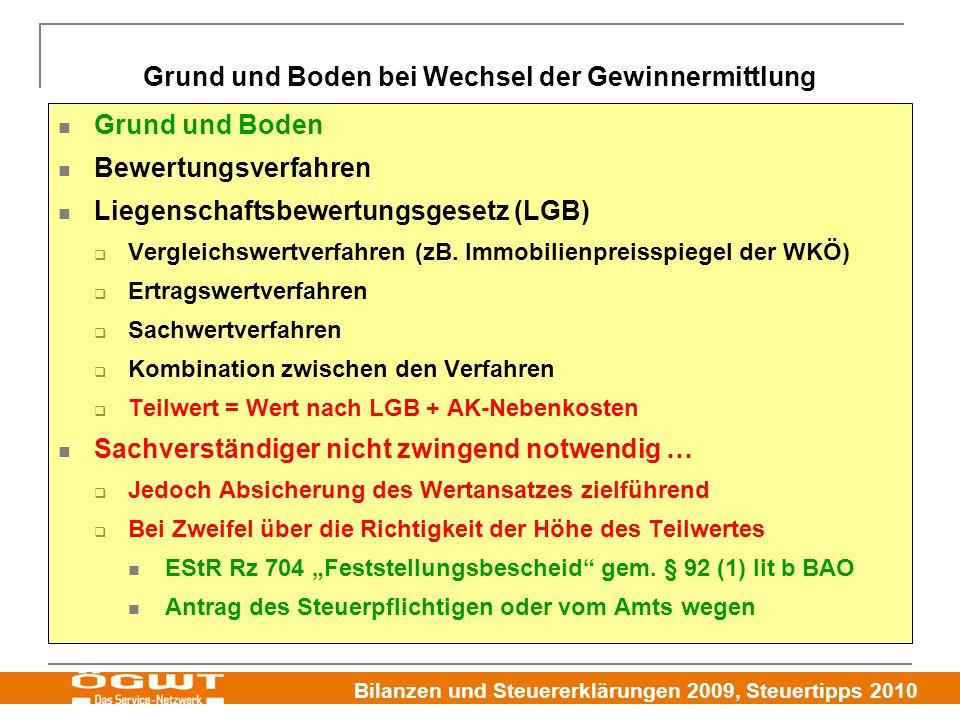 Bilanzen und Steuererklärungen 2009, Steuertipps 2010 Grund und Boden bei Wechsel der Gewinnermittlung Grund und Boden Bewertungsverfahren Liegenschaf