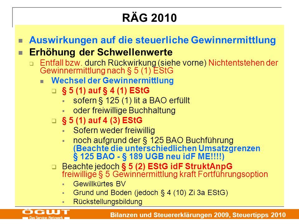Bilanzen und Steuererklärungen 2009, Steuertipps 2010 RÄG 2010 Auswirkungen auf die steuerliche Gewinnermittlung Erhöhung der Schwellenwerte  Entfall bzw.