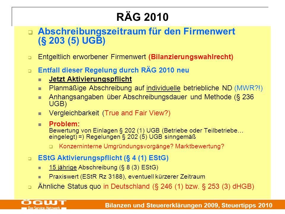 Bilanzen und Steuererklärungen 2009, Steuertipps 2010  Abschreibungszeitraum für den Firmenwert (§ 203 (5) UGB)  Entgeltlich erworbener Firmenwert (