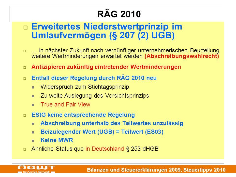 Bilanzen und Steuererklärungen 2009, Steuertipps 2010  Erweitertes Niederstwertprinzip im Umlaufvermögen (§ 207 (2) UGB)  … in nächster Zukunft nach