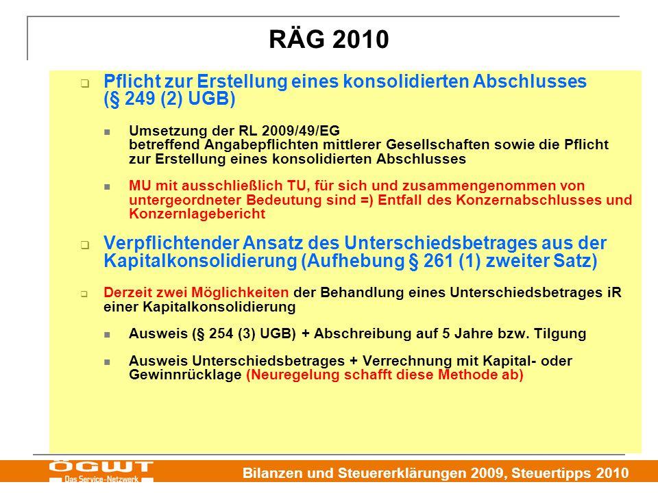 Bilanzen und Steuererklärungen 2009, Steuertipps 2010  Pflicht zur Erstellung eines konsolidierten Abschlusses (§ 249 (2) UGB) Umsetzung der RL 2009/