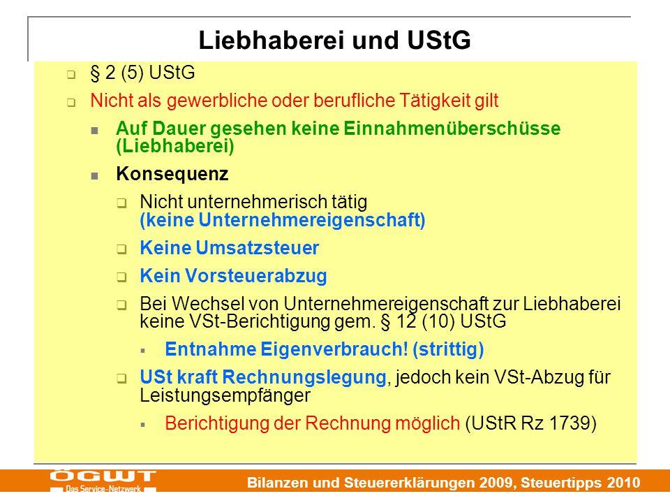 Bilanzen und Steuererklärungen 2009, Steuertipps 2010  § 2 (5) UStG  Nicht als gewerbliche oder berufliche Tätigkeit gilt Auf Dauer gesehen keine Ei