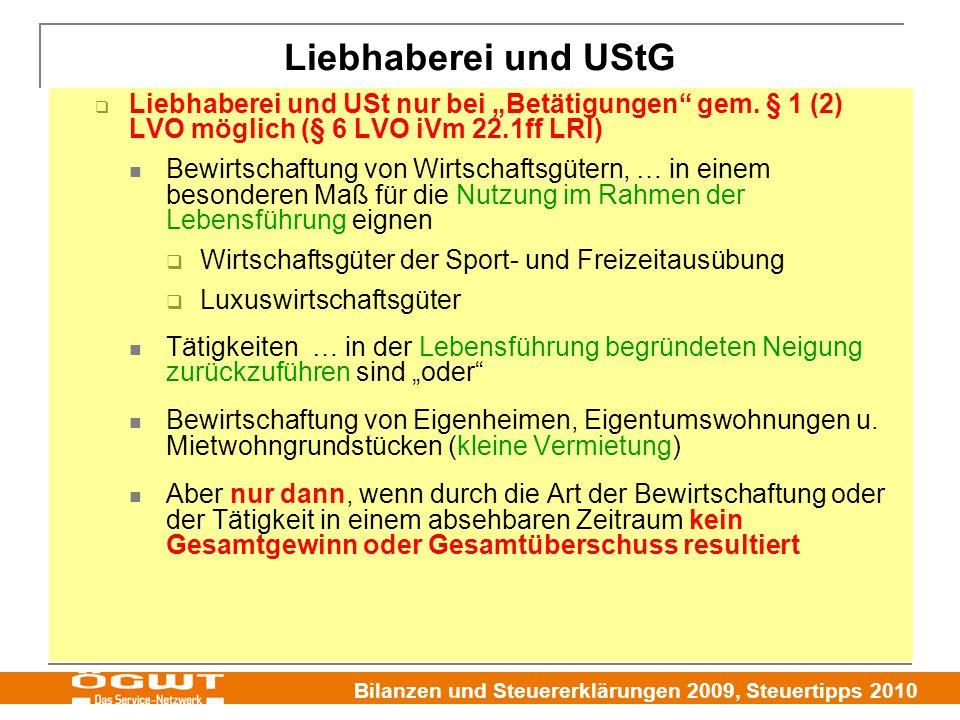 """Bilanzen und Steuererklärungen 2009, Steuertipps 2010  Liebhaberei und USt nur bei """"Betätigungen"""" gem. § 1 (2) LVO möglich (§ 6 LVO iVm 22.1ff LRl) B"""