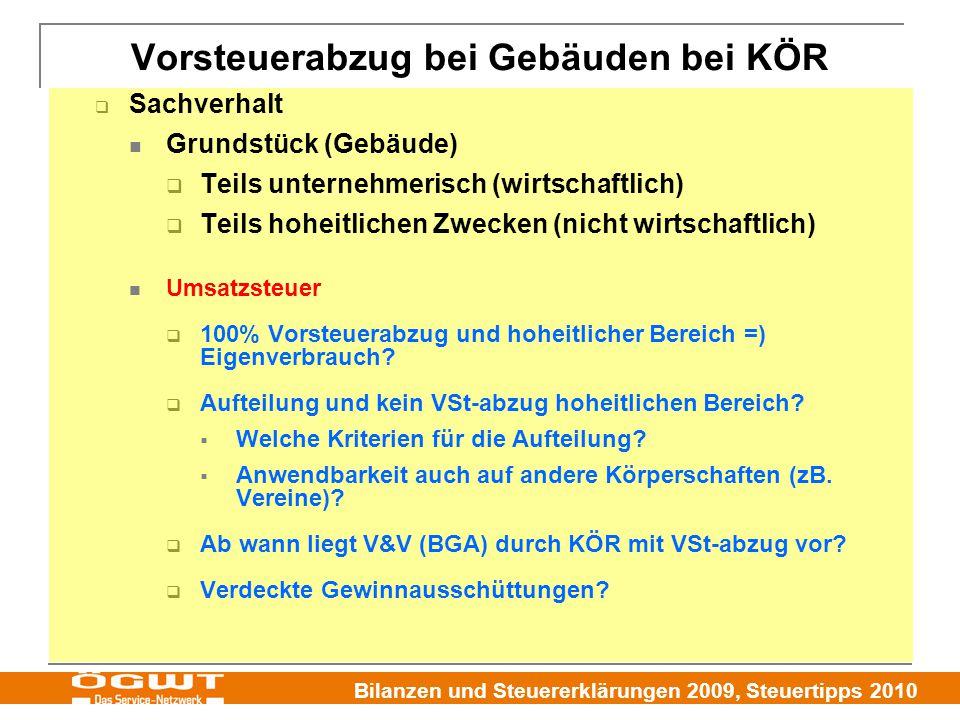 Bilanzen und Steuererklärungen 2009, Steuertipps 2010  Sachverhalt Grundstück (Gebäude)  Teils unternehmerisch (wirtschaftlich)  Teils hoheitlichen