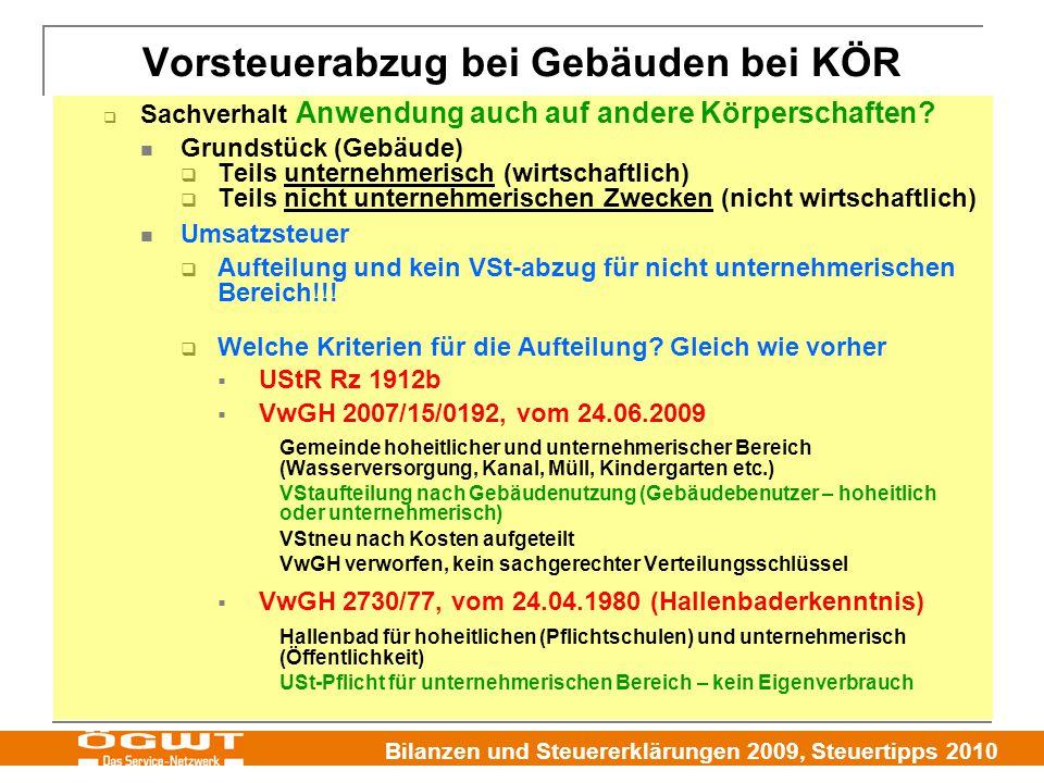 Bilanzen und Steuererklärungen 2009, Steuertipps 2010  Sachverhalt Anwendung auch auf andere Körperschaften? Grundstück (Gebäude)  Teils unternehmer