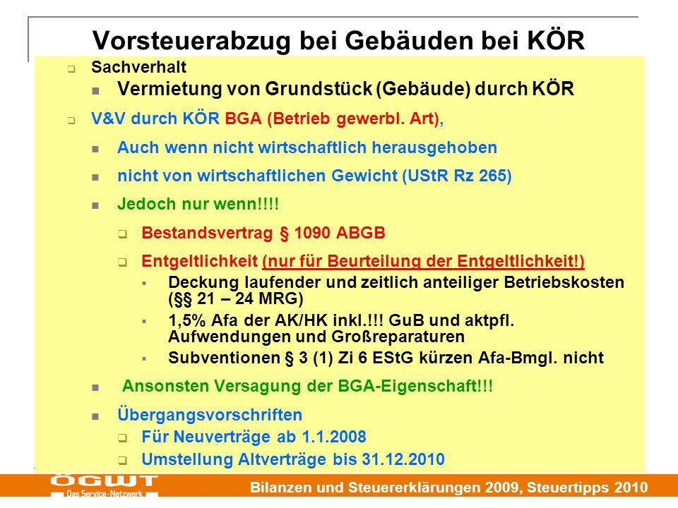 Bilanzen und Steuererklärungen 2009, Steuertipps 2010  Sachverhalt Vermietung von Grundstück (Gebäude) durch KÖR  V&V durch KÖR BGA (Betrieb gewerbl.