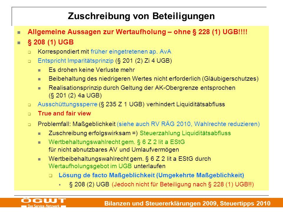 Bilanzen und Steuererklärungen 2009, Steuertipps 2010 Zuschreibung von Beteiligungen Allgemeine Aussagen zur Wertaufholung – ohne § 228 (1) UGB!!!! §