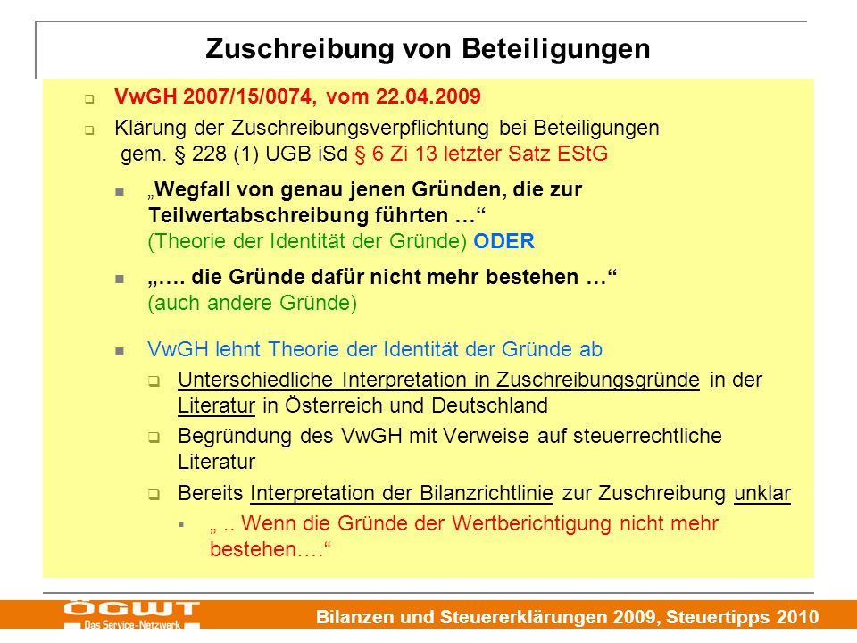Bilanzen und Steuererklärungen 2009, Steuertipps 2010 Zuschreibung von Beteiligungen  VwGH 2007/15/0074, vom 22.04.2009  Klärung der Zuschreibungsve
