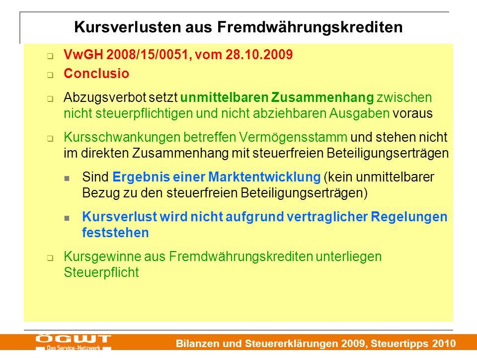 Bilanzen und Steuererklärungen 2009, Steuertipps 2010 Kursverlusten aus Fremdwährungskrediten  VwGH 2008/15/0051, vom 28.10.2009  Conclusio  Abzugs