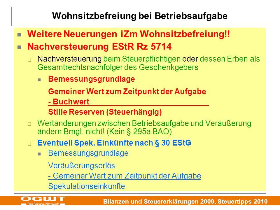 Bilanzen und Steuererklärungen 2009, Steuertipps 2010 Weitere Neuerungen iZm Wohnsitzbefreiung!.