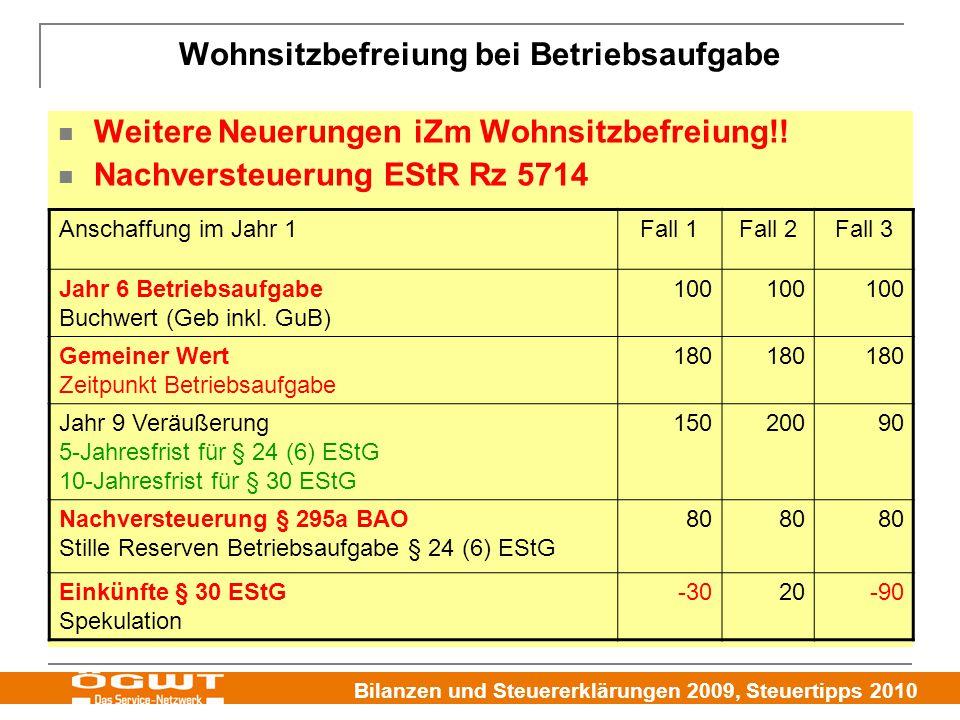 Bilanzen und Steuererklärungen 2009, Steuertipps 2010 Wohnsitzbefreiung bei Betriebsaufgabe Weitere Neuerungen iZm Wohnsitzbefreiung!.