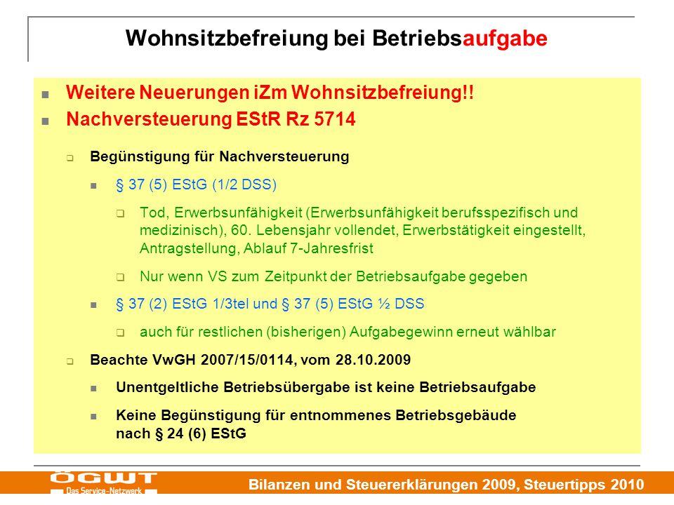 Bilanzen und Steuererklärungen 2009, Steuertipps 2010 Wohnsitzbefreiung bei Betriebsaufgabe Weitere Neuerungen iZm Wohnsitzbefreiung!! Nachversteuerun