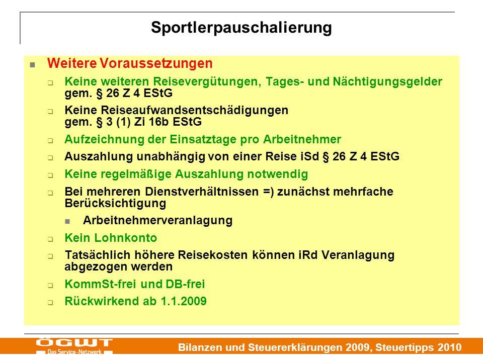 Bilanzen und Steuererklärungen 2009, Steuertipps 2010 Sportlerpauschalierung Weitere Voraussetzungen  Keine weiteren Reisevergütungen, Tages- und Nächtigungsgelder gem.