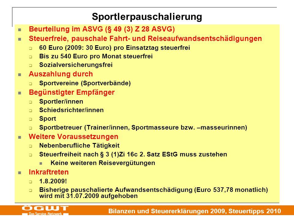 Bilanzen und Steuererklärungen 2009, Steuertipps 2010 Sportlerpauschalierung Beurteilung im ASVG (§ 49 (3) Z 28 ASVG) Steuerfreie, pauschale Fahrt- un