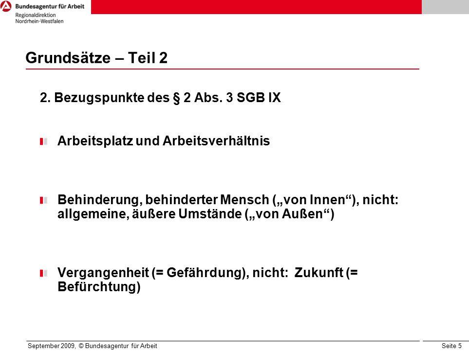 Seite 5 September 2009, © Bundesagentur für Arbeit Grundsätze – Teil 2 2.