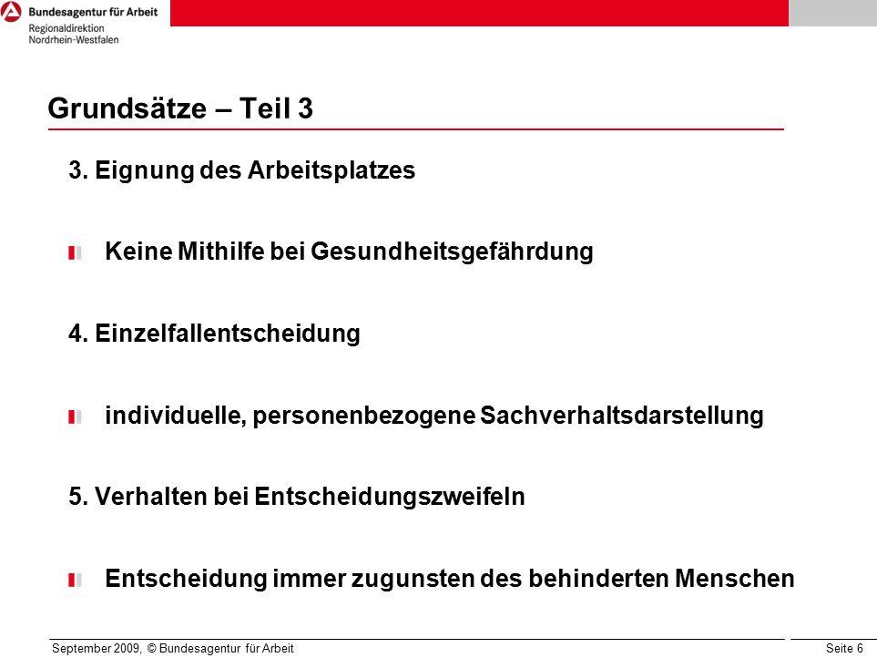 Seite 6 September 2009, © Bundesagentur für Arbeit Grundsätze – Teil 3 3.