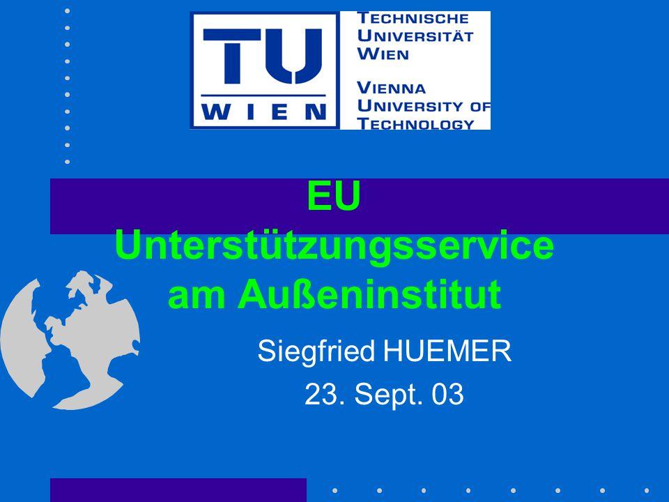 23.9.03 AI- EUPM03sept.ppt Siegfried.Huemer@tuwien.ac.at12 Ausblick EU Projektmanagement-Unit HRM Researcher Mobility Portal & Networking of Mobility Centres UG02 Implementierung PCE Projektdatenbank & SAP