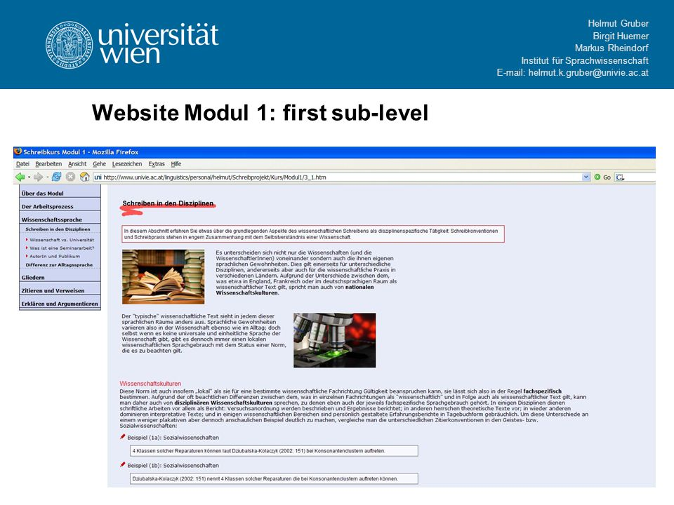 Helmut Gruber Birgit Huemer Markus Rheindorf Institut für Sprachwissenschaft E-mail: helmut.k.gruber@univie.ac.at Website Modul 1: first sub-level