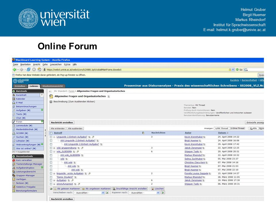 Helmut Gruber Birgit Huemer Markus Rheindorf Institut für Sprachwissenschaft E-mail: helmut.k.gruber@univie.ac.at Online Forum
