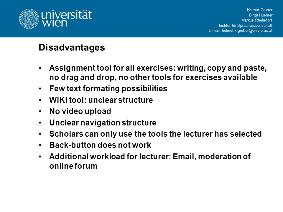 Helmut Gruber Birgit Huemer Markus Rheindorf Institut für Sprachwissenschaft E-mail: helmut.k.gruber@univie.ac.at Disadvantages Assignment tool for al
