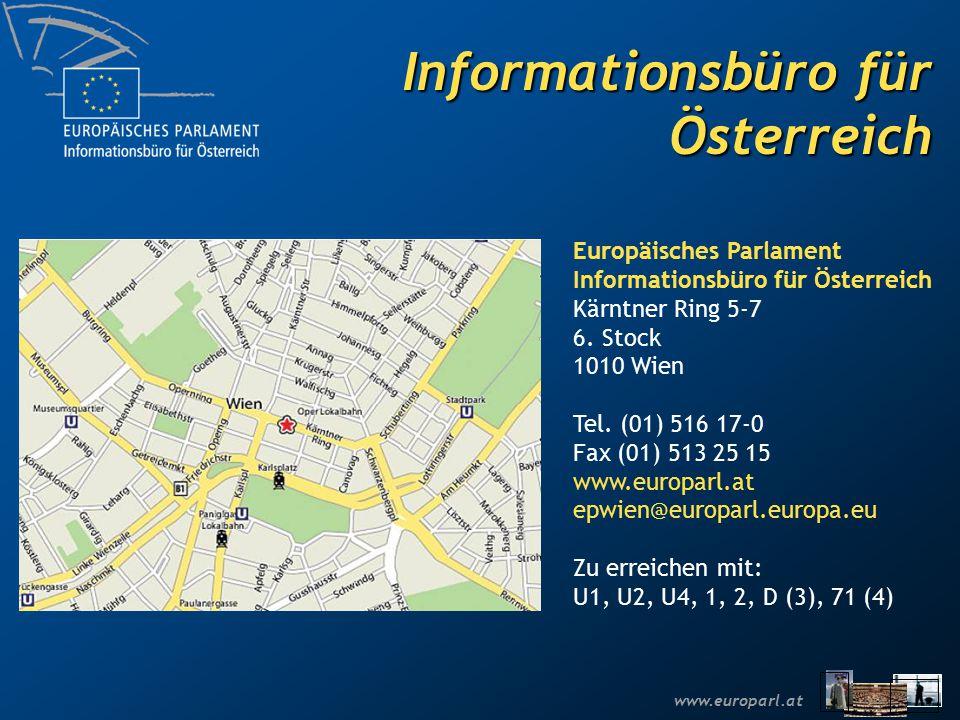 www.europarl.at Informationsbüro für Österreich Europäisches Parlament Informationsbüro für Österreich Kärntner Ring 5-7 6. Stock 1010 Wien Tel. (01)