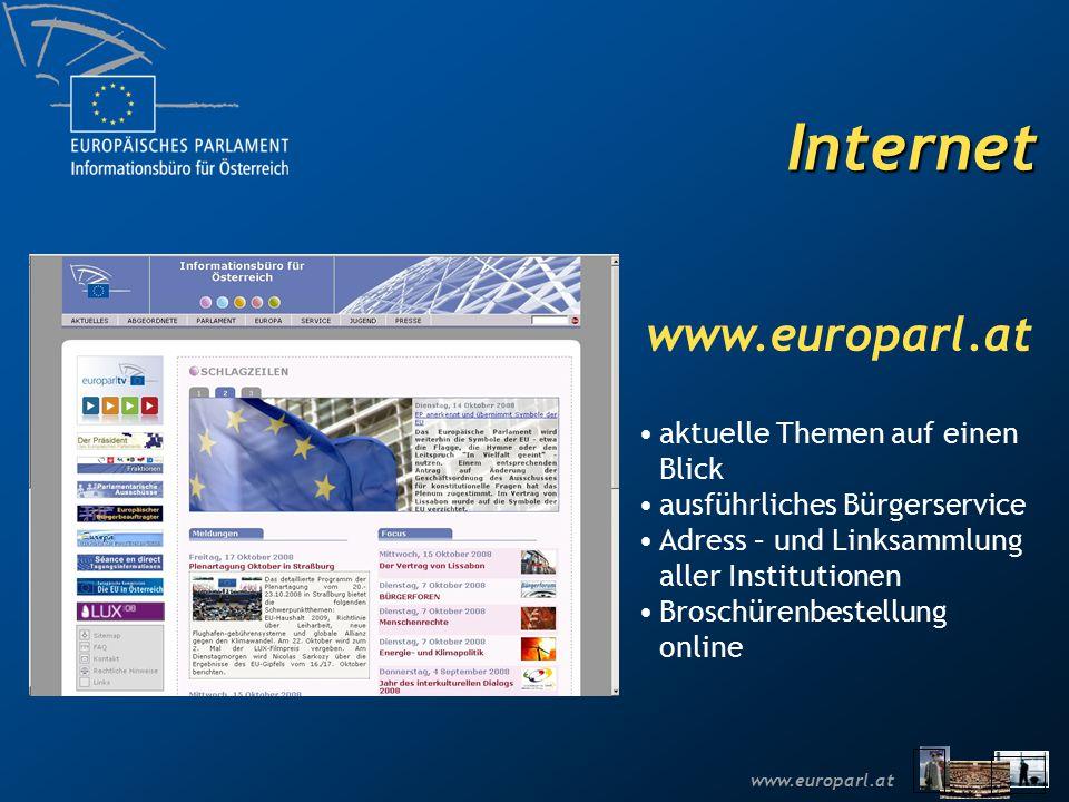 www.europarl.at Internet www.europarl.at aktuelle Themen auf einen Blick ausführliches Bürgerservice Adress – und Linksammlung aller Institutionen Bro