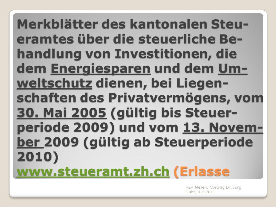Merkblätter des kantonalen Steu- eramtes über die steuerliche Be- handlung von Investitionen, die dem Energiesparen und dem Um- weltschutz dienen, bei Liegen- schaften des Privatvermögens, vom 30.
