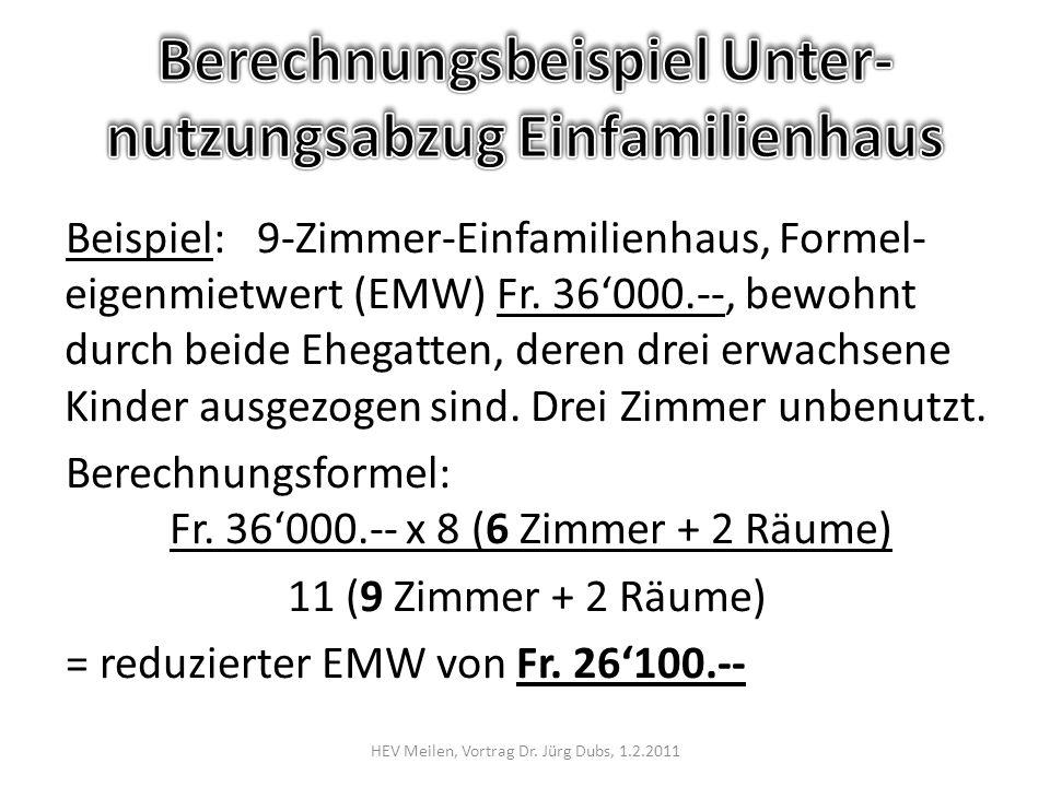 Beispiel: 9-Zimmer-Einfamilienhaus, Formel- eigenmietwert (EMW) Fr.