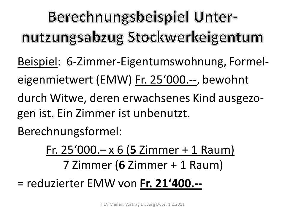 Beispiel: 6-Zimmer-Eigentumswohnung, Formel- eigenmietwert (EMW) Fr.