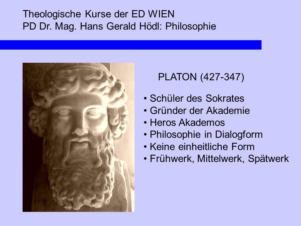 Theologische Kurse der ED WIEN PD Dr. Mag. Hans Gerald Hödl: Philosophie PLATON (427-347) Schüler des Sokrates Gründer der Akademie Heros Akademos Phi