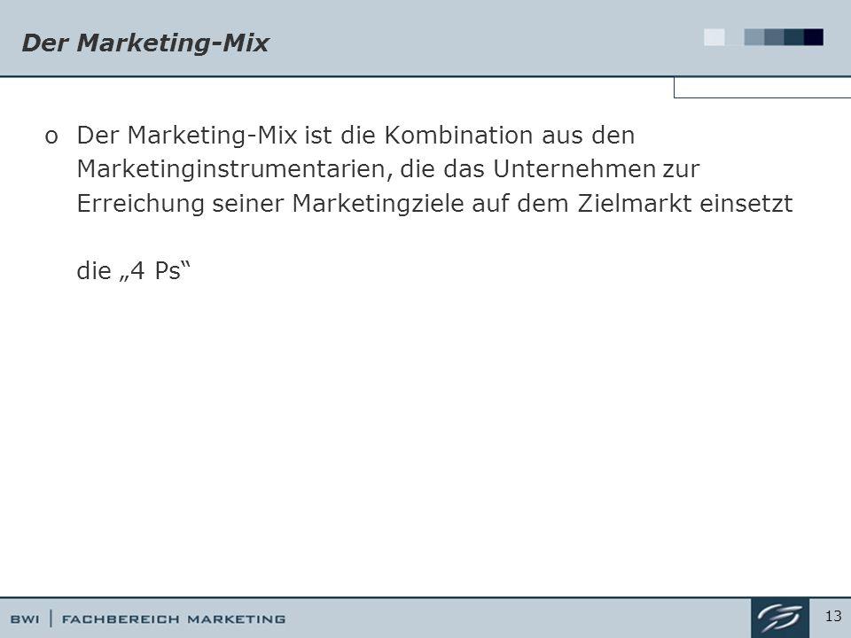 """Der Marketing-Mix oDer Marketing-Mix ist die Kombination aus den Marketinginstrumentarien, die das Unternehmen zur Erreichung seiner Marketingziele auf dem Zielmarkt einsetzt die """"4 Ps 13"""