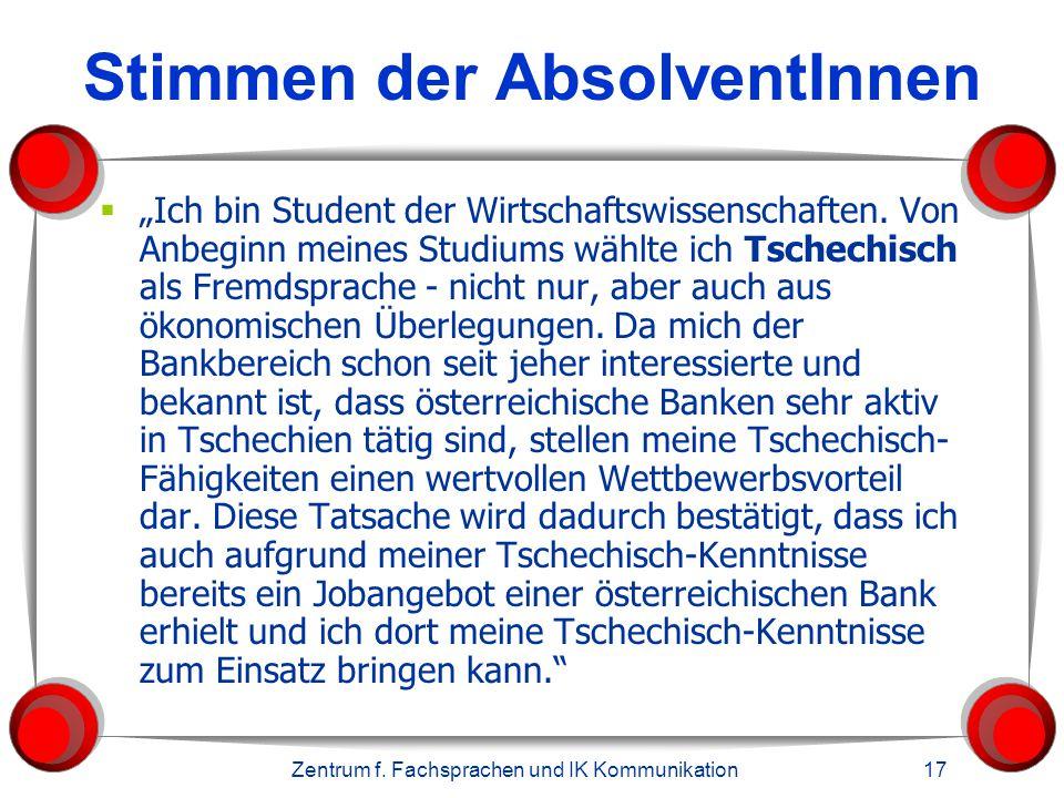 """Zentrum f. Fachsprachen und IK Kommunikation 17 Stimmen der AbsolventInnen  """"Ich bin Student der Wirtschaftswissenschaften. Von Anbeginn meines Studi"""