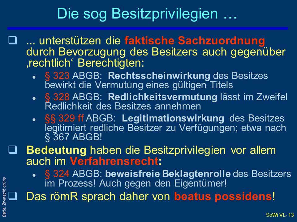 SoWi VL- 13 Barta: Zivilrecht online Die sog Besitzprivilegien … q...