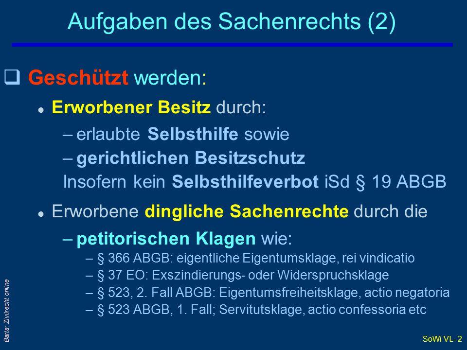 SoWi VL- 3 Barta: Zivilrecht online Arten der Sachenrechte: Überblick q§ 308 ABGB: Aufzählung der dinglichen SachenRe ….