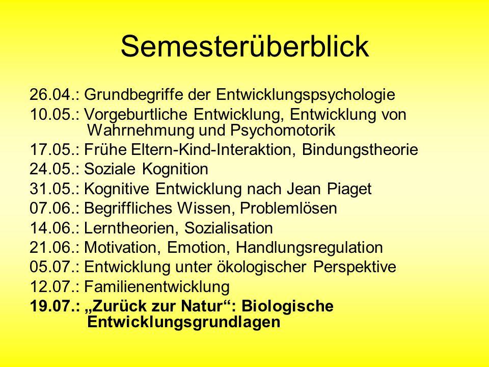 """Vorlesung Entwicklungspsychologie I """"Zurück zur Natur : Biologische Entwicklungsgrundlagen J."""