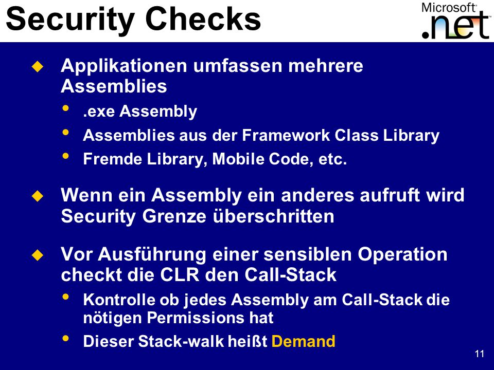 11  Applikationen umfassen mehrere Assemblies.exe Assembly Assemblies aus der Framework Class Library Fremde Library, Mobile Code, etc.  Wenn ein As