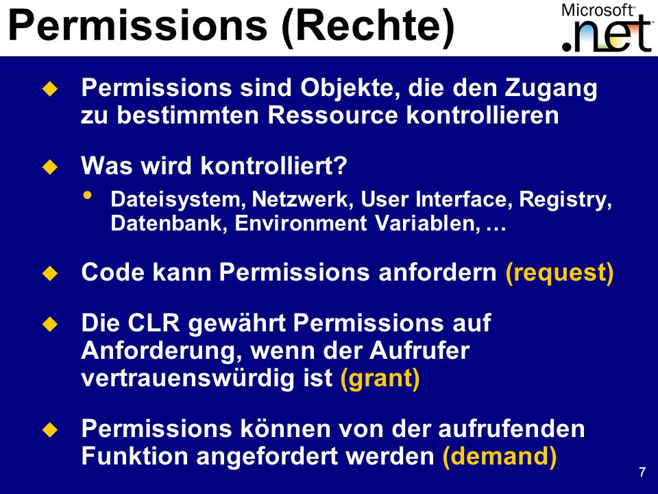 7  Permissions sind Objekte, die den Zugang zu bestimmten Ressource kontrollieren  Was wird kontrolliert.