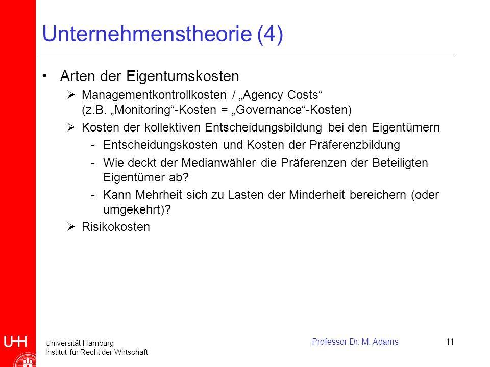 """Universität Hamburg Institut für Recht der Wirtschaft Unternehmenstheorie (4) Arten der Eigentumskosten  Managementkontrollkosten / """"Agency Costs"""" (z"""