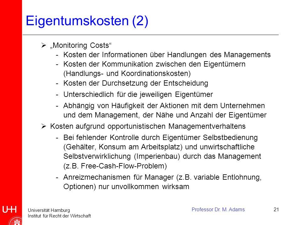 """Universität Hamburg Institut für Recht der Wirtschaft Professor Dr. M. Adams21 Eigentumskosten (2)  """"Monitoring Costs"""" -Kosten der Informationen über"""