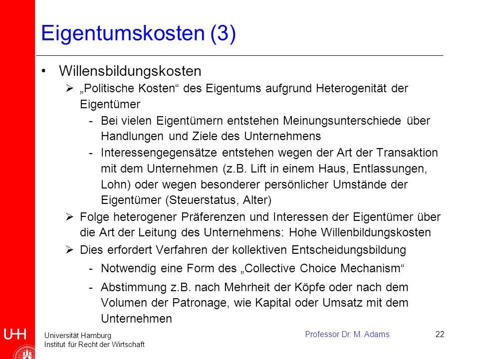"""Universität Hamburg Institut für Recht der Wirtschaft Professor Dr. M. Adams22 Eigentumskosten (3) Willensbildungskosten  """"Politische Kosten"""" des Eig"""