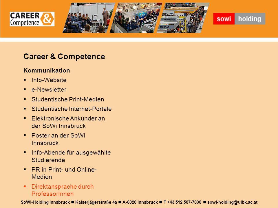 Beteiligungsmöglichkeiten für Firmen und Organisation 1 SoWi-Holding Innsbruck Kaiserjägerstraße 4a A-6020 Innsbruck T +43.512.507-7030 sowi-holding@uibk.ac.at Ausstellerpaket  Großer Aussteller-Stand (5 x 5 m) – Standbestückung optional – wird zusätzlich verrechnet  Preis: EUR 2,500.- Sponsorpaket  Großer Aussteller-Stand (5 x 5 m) – Standbestückung optional – wird zusätzlich verrechnet  Logo auf allen Kommunikationsmedien  3 Werbetransparente bei der Messe  Preis: EUR 5,000.-