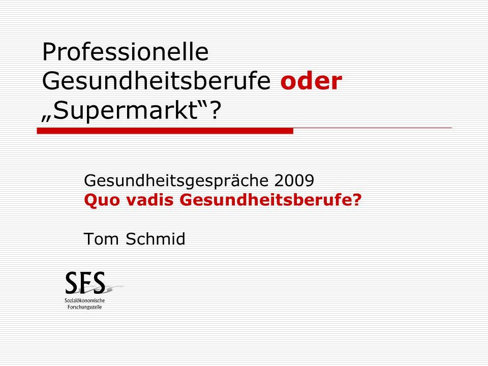 """Professionelle Gesundheitsberufe oder """"Supermarkt ."""