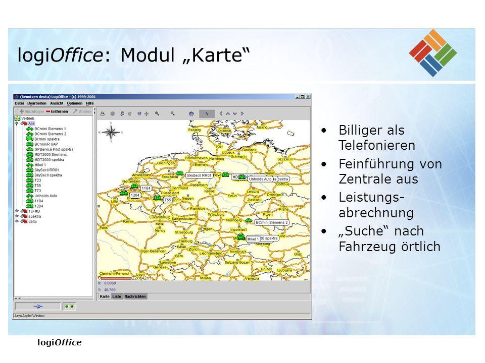 """logiOffice logiOffice: Modul """"Karte Billiger als Telefonieren Feinführung von Zentrale aus Leistungs- abrechnung """"Suche nach Fahrzeug örtlich"""