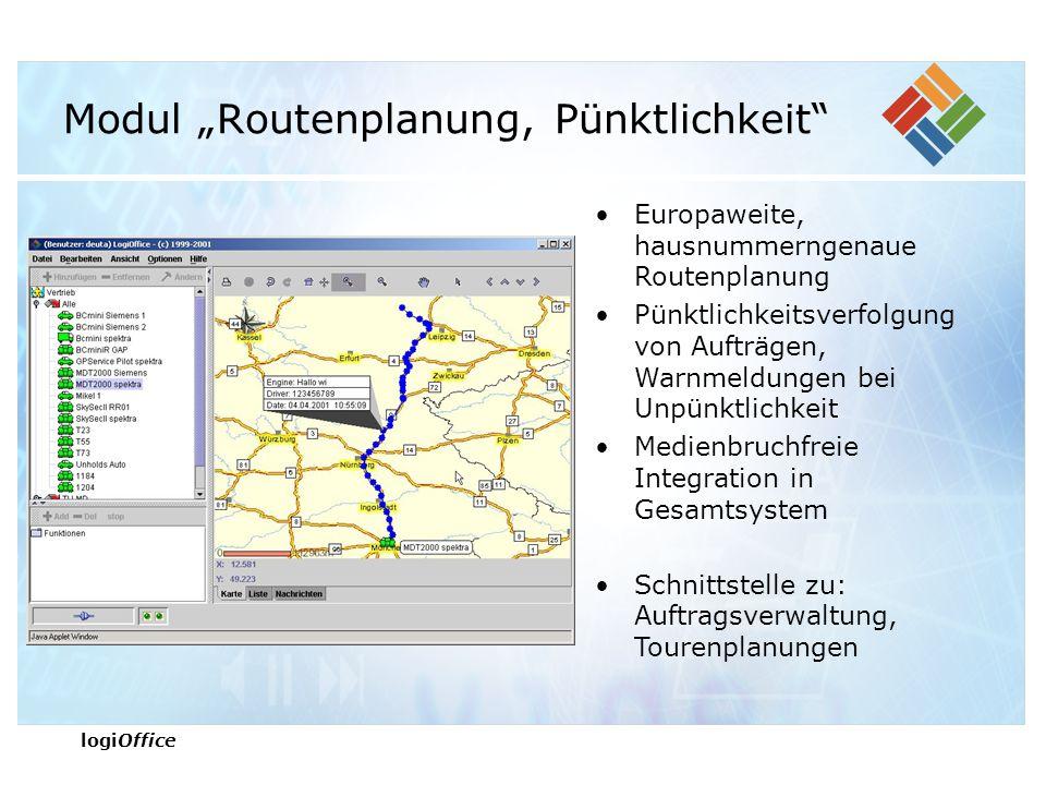 """logiOffice Modul """"Routenplanung, Pünktlichkeit Europaweite, hausnummerngenaue Routenplanung Pünktlichkeitsverfolgung von Aufträgen, Warnmeldungen bei Unpünktlichkeit Medienbruchfreie Integration in Gesamtsystem Schnittstelle zu: Auftragsverwaltung, Tourenplanungen"""